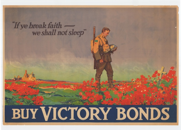 """'If Ye Break Faith — We Shall Not Sleep'. Buy Victory Bonds."" Poster depicts lone soldier standing in a field of poppies at a grave. By the Department of National Defence, Ottawa"